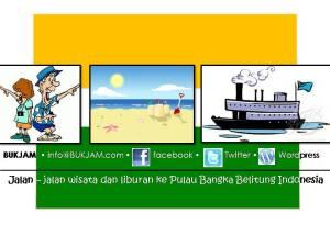 BUKJAM Jalan-Jalan dan Wisata ke Bangka Belitung